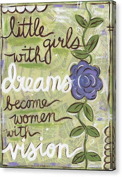 Little Girls With Dreams Become Women With Vision Canvas Print