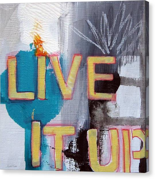 Gray Canvas Print - Live It Up by Linda Woods