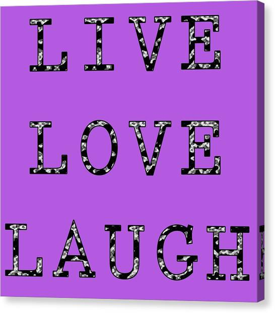 Canvas Print featuring the digital art Live Love Laugh by Jennifer Hotai
