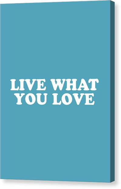 Simple Canvas Print - Live What You Love Simply Inspired Series 019 by Design Turnpike