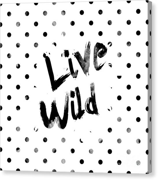 Black And White Canvas Print - Live Wild by Pati Photography