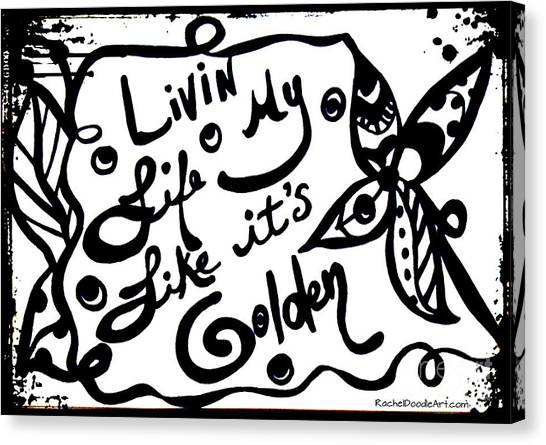 Canvas Print featuring the drawing Livin My Life Like It's Golden by Rachel Maynard