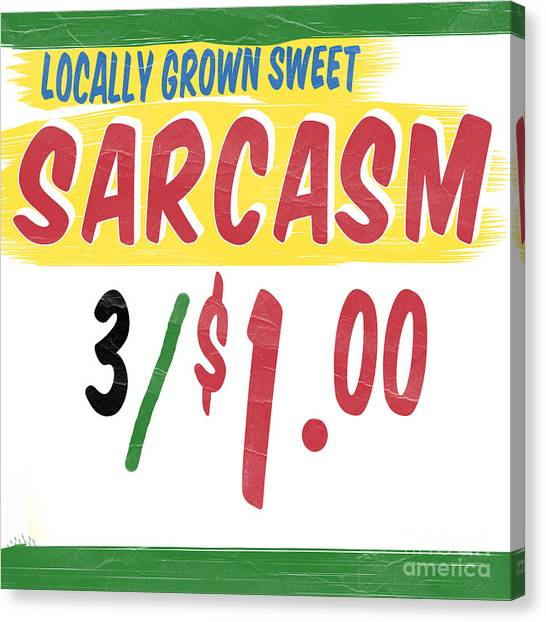 Locally Grown Canvas Print - Locally Grown Sweet Sarcasm by Edward Fielding