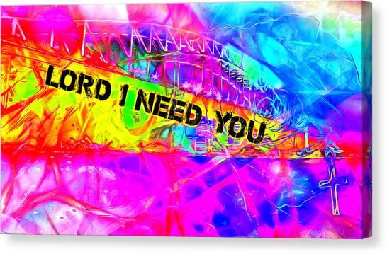 Lord I Need You N Canvas Print