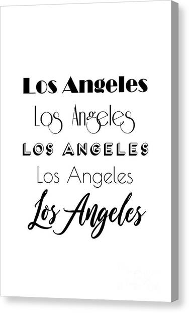 Los Angeles Angels Canvas Print - Los Angeles City Quote Sign, Calligraphy Text Art, Large Printable Photography, World City Typo by Radu Bercan