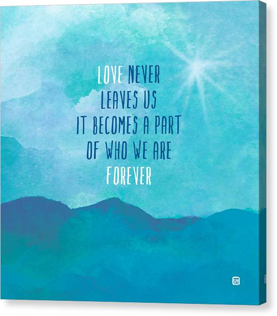 Love Never Leaves Canvas Print