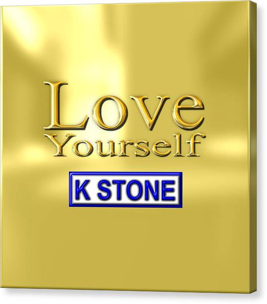 Canvas Print - Love Yourself by K STONE UK Music Producer