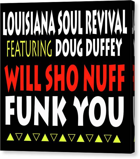 Lsrfdd Will Sho Nuff Funk You Canvas Print