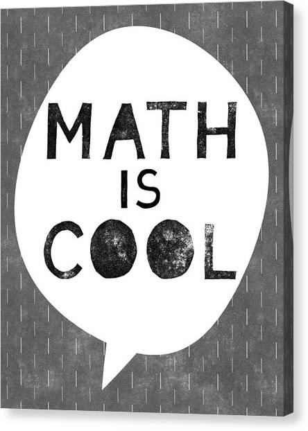 Teachers Canvas Print - Math Is Cool- Art By Linda Woods by Linda Woods