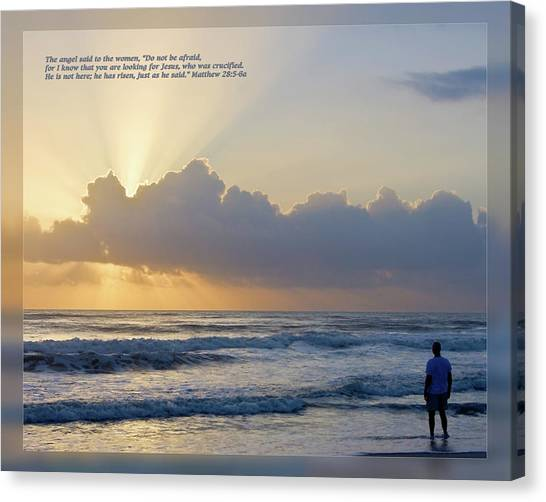 Canvas Print featuring the photograph Matthew 28 5-6a by Dawn Currie