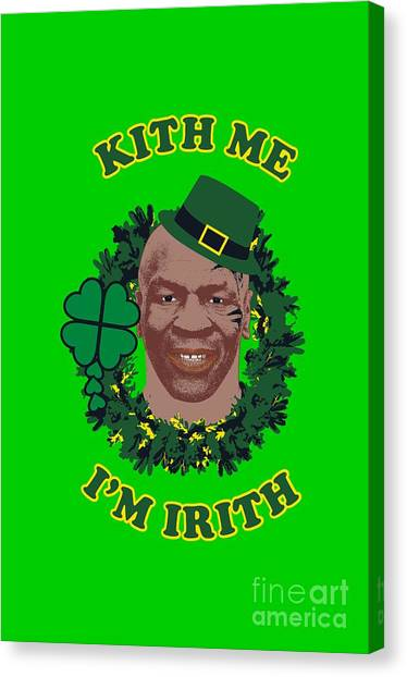 Mike Tyson Canvas Print - Mike Tyson Funny St. Patrick's Day Design Kith Me I'm Irith by Robert Kelly