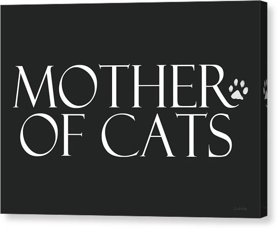 Design Canvas Print - Mother Of Cats- By Linda Woods by Linda Woods