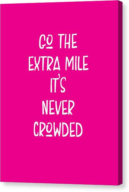 Trustworthy Canvas Print - Motivational - Go The Extra Mile It's Never Crowded C by Adam Asar