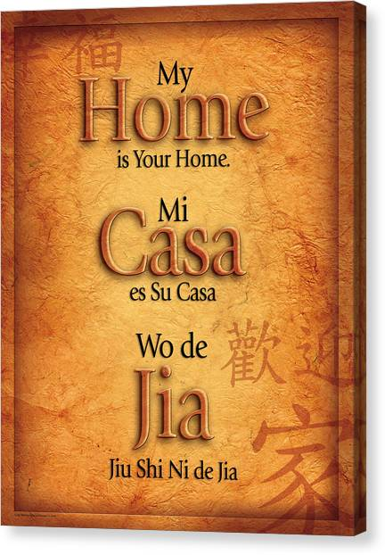 My Home Is Your Home Canvas Print