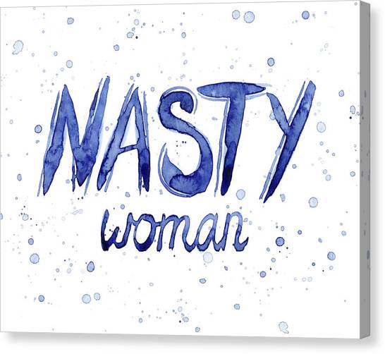 Donald Trump Canvas Print - Nasty Woman Such A Nasty Woman Art by Olga Shvartsur