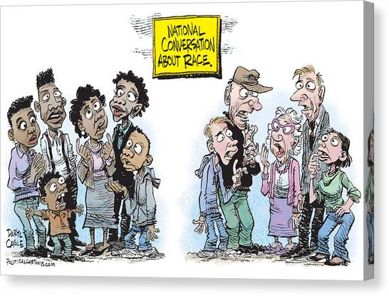 Canvas Print featuring the drawing National Conversation About Race by Daryl Cagle
