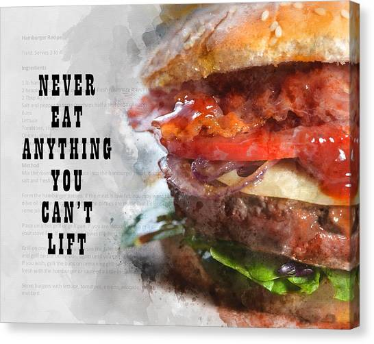 Never Eat Anything You Cant Lift Canvas Print