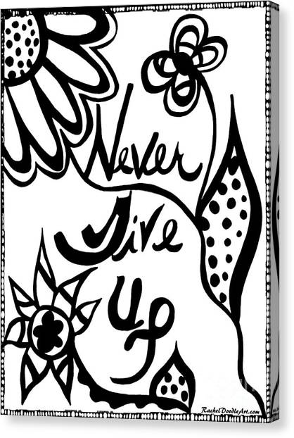 Canvas Print featuring the drawing Never Give Up by Rachel Maynard