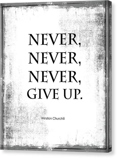 Never Never Never Give Up Quote Canvas Print