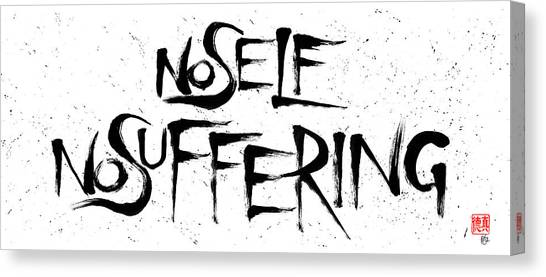 No Self, No Suffering  Canvas Print