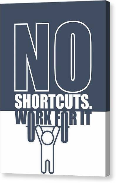 Workout Canvas Print - No Shortcuts Work For It Gym Motivational Quotes Poster by Lab No 4