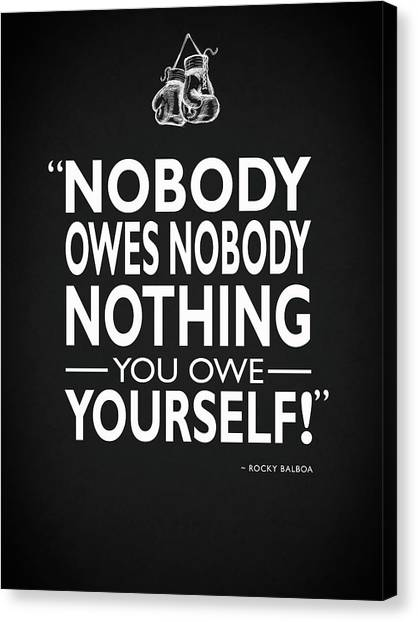 Sylvester Stallone Canvas Print - Nobody Owes Nobody Nothing by Mark Rogan