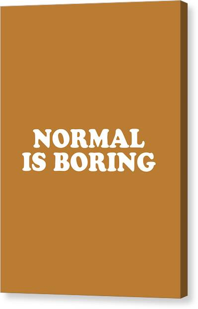 Simple Canvas Print - Normal Is Boring Simply Inspired Series 016 by Design Turnpike