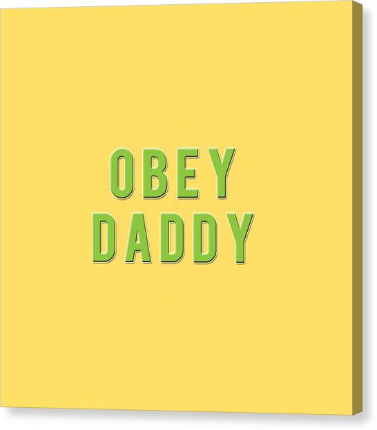Canvas Print featuring the mixed media Obey Daddy by TortureLord Art