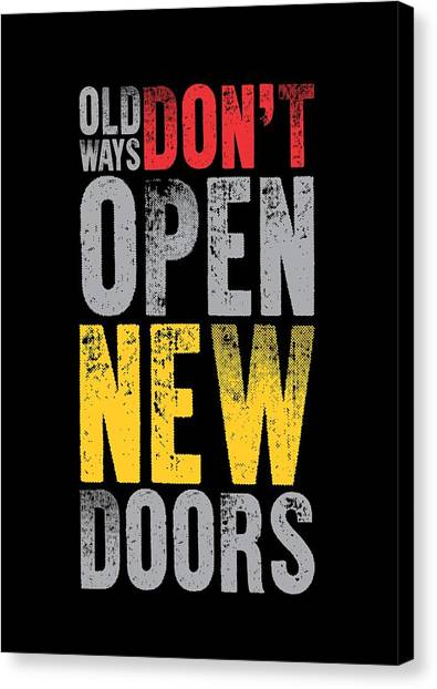 Workout Canvas Print - Old Ways Don't Open New Doors Gym Quotes Poster by Lab No 4