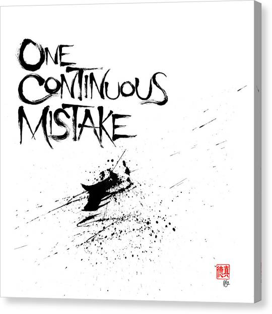 One Continuous Mistake Canvas Print