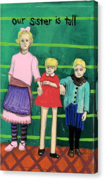 Our Sister Is Tall Canvas Print