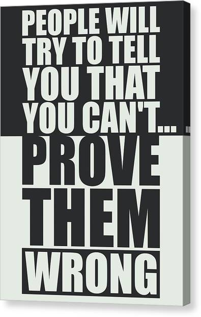 Gym Canvas Print - People Will Try To Tell You That You Cannot Prove Them Wrong Inspirational Quotes Poster by Lab No 4