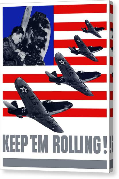 World War Ii Canvas Print - Planes -- Keep 'em Rolling by War Is Hell Store