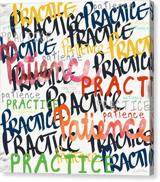 Word Art Canvas Print - Practice Patience- Art By Linda Woods by Linda Woods