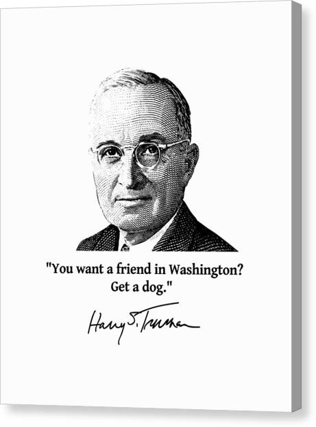 Harry Truman Canvas Print - President Truman And Funny Quote On Washington by War Is Hell Store