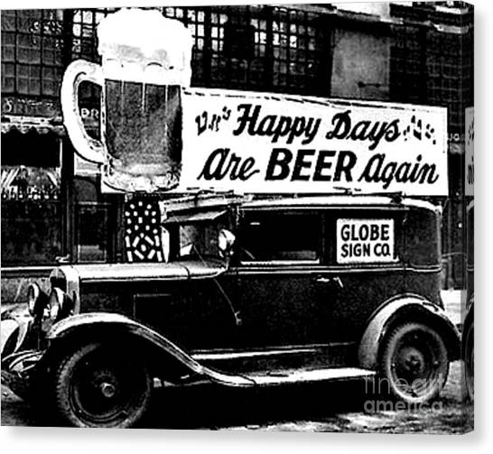 Prohibition Happy Days Are Beer Again Canvas Print