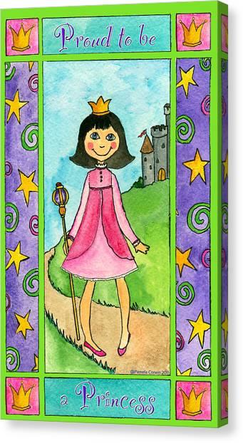 Proud To Be A Princess Canvas Print by Pamela  Corwin