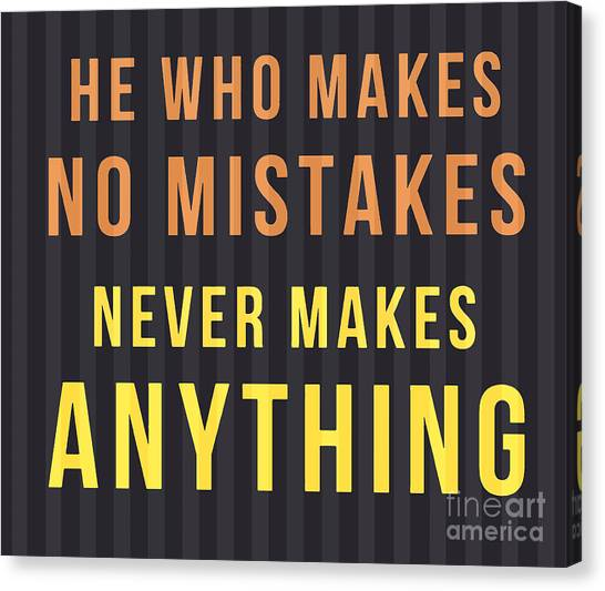 Quote Canvas Print - Proverb - He Who Makes No Mistake by Drawspots Illustrations