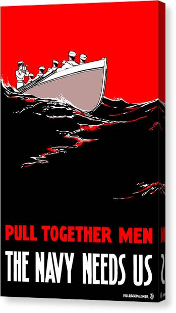 Navy Canvas Print - Pull Together Men - The Navy Needs Us by War Is Hell Store
