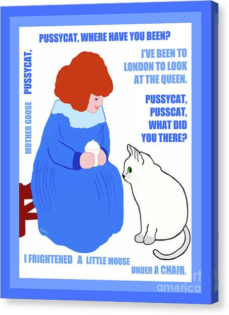 Pussycat, Pussycat By Mother Goose Canvas Print