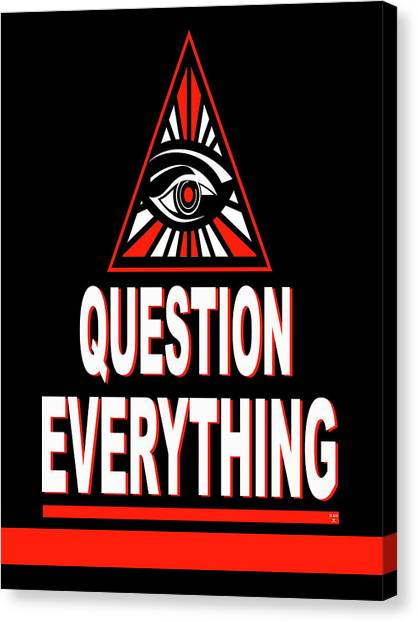Question Everything Canvas Print