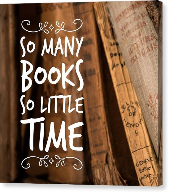Supplies Canvas Print - Quote Many Books Little Time by Matthias Hauser