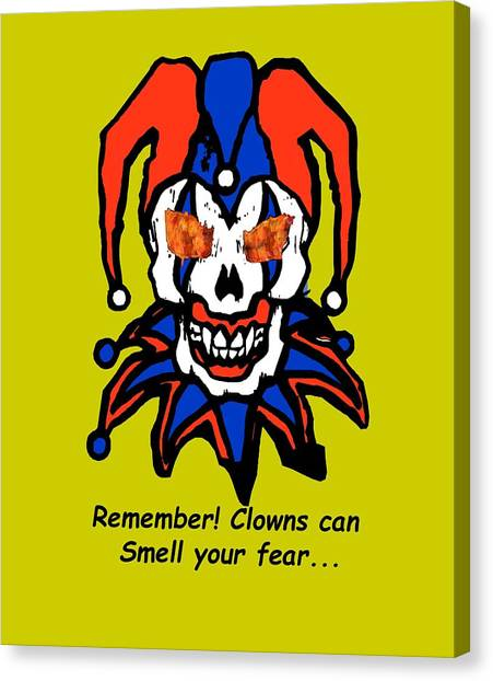 Remember Clowns Can Smell Your Fear Canvas Print