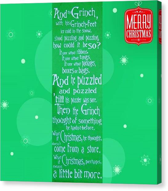 Grinch Canvas Print - Remember What Christmas Is About by Shana Hirn