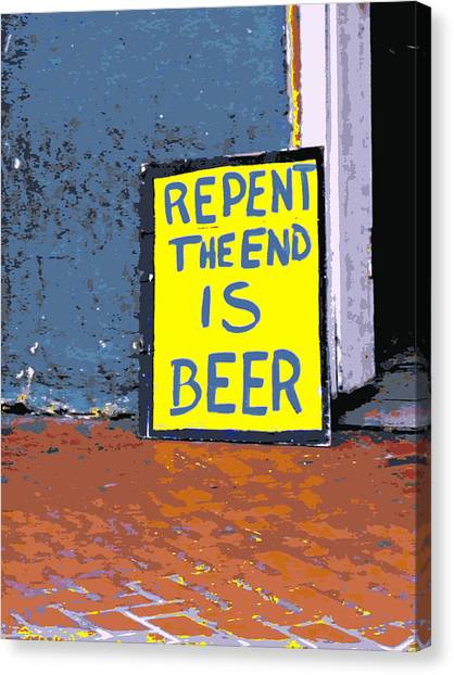 Repent The End Is Beer Canvas Print