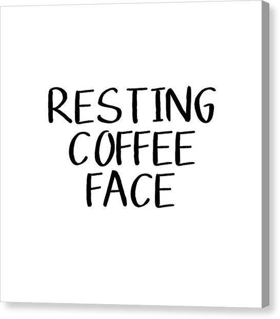 Humor Canvas Print - Resting Coffee Face-art By Linda Woods by Linda Woods