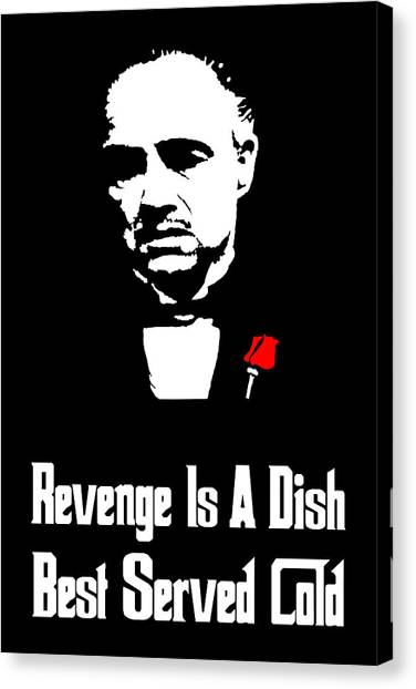 Revenge Is A Dish Best Served Cold - The Godfather Poster Canvas Print