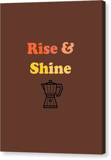 Espresso Canvas Print - Rise And Shine by Rosemary Nagorner