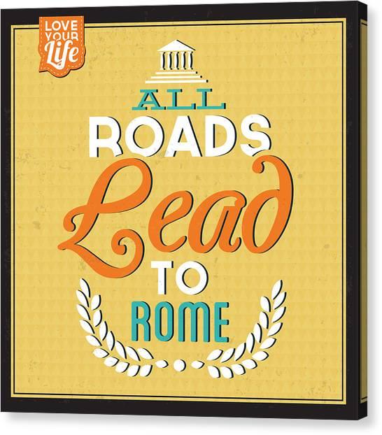 Fun Canvas Print - Roads To Rome by Naxart Studio