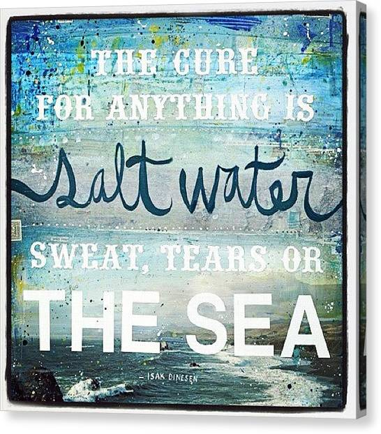 Canvas Print - #saltwater #tears #sweat #sea by Giannina Berrios